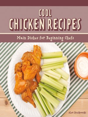 cover image of Cool Chicken Recipes: Main Dishes for Beginning Chefs